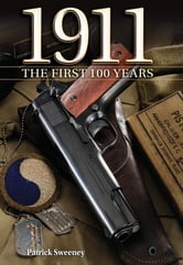 1911 The First 100 Years - The First 100 Years ebook by Patrick Sweeney