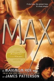 Max - A Maximum Ride Novel ebook by James Patterson