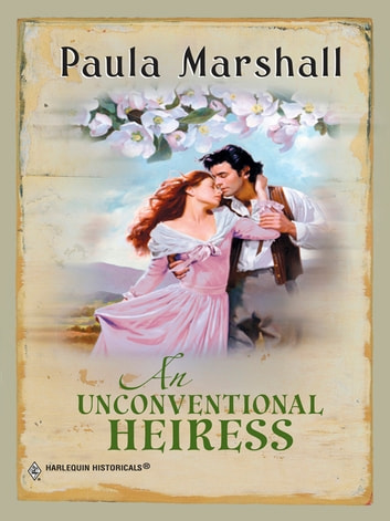 An Unconventional Heiress ebook by Paula Marshall