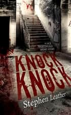 Knock Knock (A Jack Nightingale Short Story) ebook by Stephen Leather