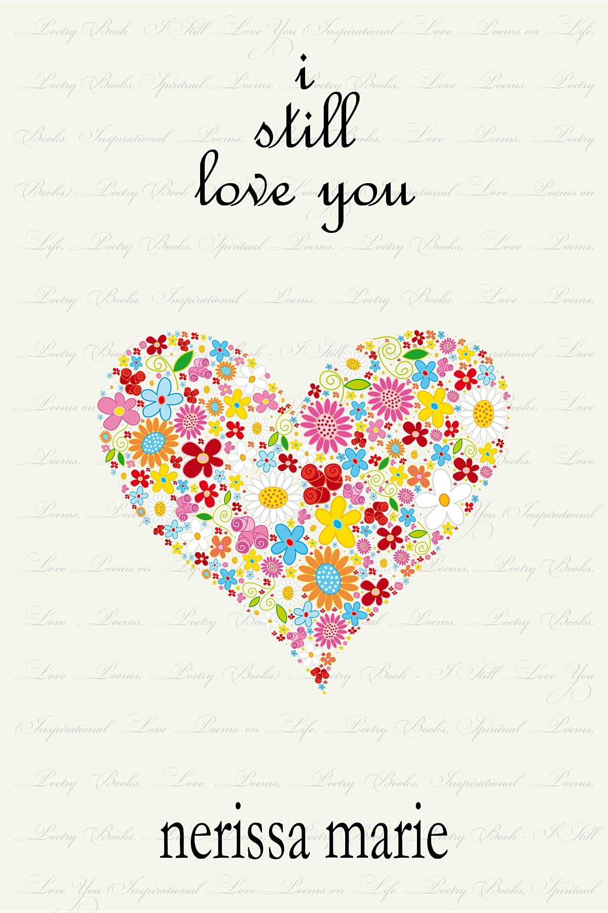 Poetry Book - I Still Love You (Inspirational Love Poems on Life, Poetry  Books, Spiritual Poems, Poetry Books, Love Poems, Poetry Books,  Inspirational