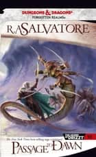 Passage to Dawn - The Legend of Drizzt, Book X ebook by R.A. Salvatore