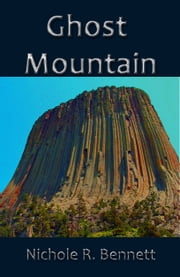 Ghost Mountain ebook by Nichole Bennett