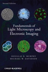 Fundamentals of Light Microscopy and Electronic Imaging ebook by Douglas B. Murphy,Michael W. Davidson