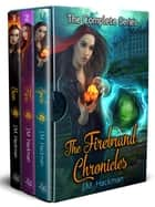The Firebrand Chronicles - The Complete Series ebook by J.M. Hackman