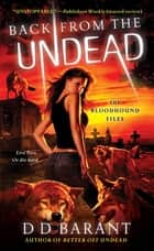 Back from the Undead - The Bloodhound Files ebook by DD Barant