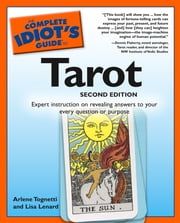 The Complete Idiot's Guide to Tarot, 2nd Edition ebook by Arlene Tognetti,Lisa Lenard