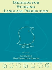 Methods for Studying Language Production ebook by Lise Menn, Nan Bernstein Ratner