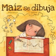 Maíz se dibuja ebook by Márgara Averbach, Patricia Fitti