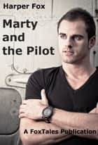 Marty And The Pilot ebook by Harper Fox