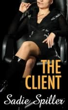 The Client ebook by Sadie Spiller
