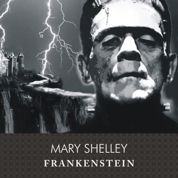 Frankenstein, or The Modern Prometheus audiobook by Mary Shelley