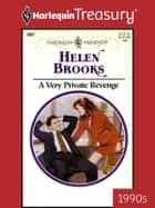 A Very Private Revenge ebook by Helen Brooks