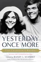 Yesterday Once More: The Carpenters Reader ebook by Randy L. Schmidt