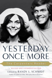 Yesterday Once More: The Carpenters Reader - The Carpenters Reader ebook by Randy L. Schmidt