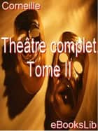Théâtre complet. Tome II ebook by eBooksLib