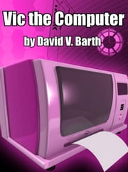 Vic the Computer ebook by David Barth