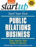 Start Your Own Public Relations Business ebook by Entrepreneur Press