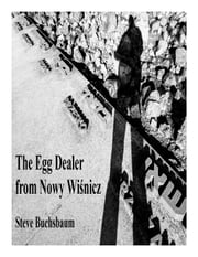 The Egg Dealer from Nowy Wiśnicz ebook by Steve Buchsbaum