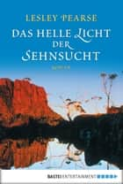 Das helle Licht der Sehnsucht ebook by Lesley Pearse,Cécile G. Lecaux