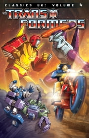 Transformers: Classics - UK, Vol. 4 ebook by Furman, Simon; Rimmer, Ian; Senior,...