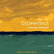 Geophysics - A Very Short Introduction audiobook by William Lowrie