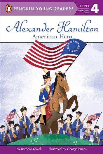 Alexander Hamilton: American Hero ebook by Barbara Lowell