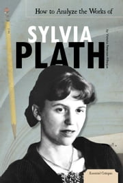 How to Analyze the Works of Sylvia Plath ebook by Llanas, Sheila Griffin