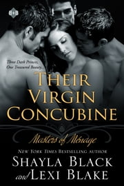 Their Virgin Concubine, Masters of Ménage, Book 3 ebook by Shayla Black, Lexi Blake