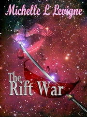 The Rift War: Zugradon Chronicles #5 ebook by Michelle L. Levigne