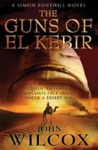 The Guns of El Kebir ebook by John Wilcox