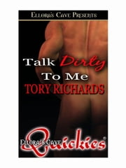 Talk Dirty to Me ebook by Tory Richards