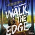 Walk the Edge audiobook by Katie McGarry