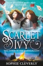 The Curse in the Candlelight (Scarlet and Ivy, Book 5) ebook by