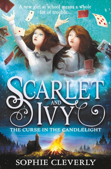 The Curse in the Candlelight (Scarlet and Ivy, Book 5) ebook by Sophie Cleverly