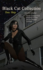 Black Cat Collection - Sexy Super Heroines in Peril ebook by Don Ship