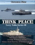 Think Peace! ebook by Terrance L. Weber
