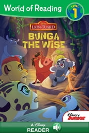 World of Reading: Lion Guard: Bunga the Wise - A Disney Read-Along (Level 1) ebook by Disney Book Group