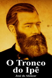 O Tronco do Ipê eBook by José de Alencar
