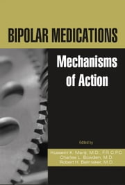 Bipolar Medications: Mechanisms of Action ebook by Manji, Husseini K.
