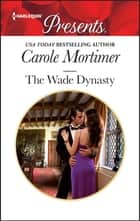 The Wade Dynasty ebook by Carole Mortimer