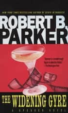 The Widening Gyre ebook by Robert B. Parker