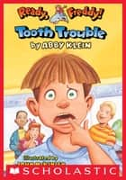 Ready Freddy! #1: Tooth Trouble ebook by Abby Klein, John McKinley