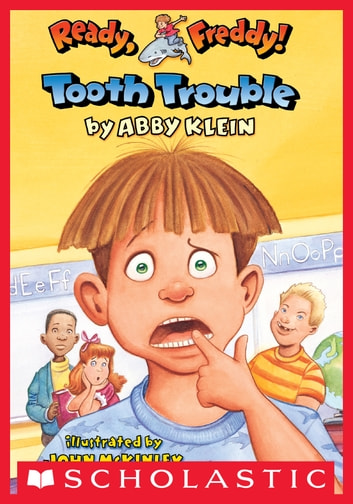 Ready Freddy! #1: Tooth Trouble ebook by Abby Klein,John McKinley