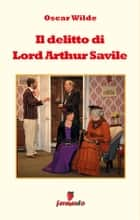 Il delitto di Lord Arthur Savile ebook by Patricia Adams (traduttore), Oscar Wilde
