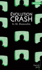 Evolution Crash - Trilogie Chris le Prez tome 3 ebook by Gilles Morris-dumoulin
