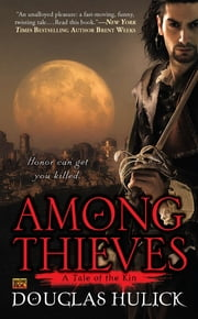 Among Thieves - A Tale of the Kin ebook by Douglas Hulick