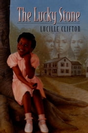 The Lucky Stone ebook by Lucille Clifton