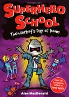 Thunderbot's Day of Doom ebook by Alan MacDonald, Nigel Baines