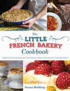 The Little French Bakery Cookbook ebook by Susan Holding